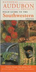 National Audubon Society Regional Guide to the Southwestern States: Arizona, New Mexico, Nevada, Utah (Audubon Field Guide)