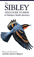 Sibley Field Guide to Birds of...