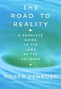 Road To Reality A Complete Guide To The Laws of the Universe