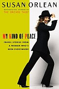 My Kind of Place: Travel Stories from a Woman Who's Been Everywhere Cover