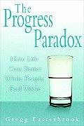 Progress Paradox How Life Gets Better