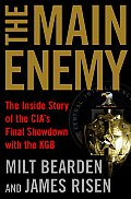 The Main Enemy: The Inside Story of the CIA's Final Showdown with the KGB Cover