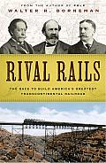 Rival Rails: The Race to Build America's Greatest Transcontinental Railroad Cover