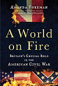 A World on Fire: A Saga of the Civil War, at Home and Abroad Cover