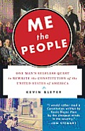 Me the People: One Man's Selfless Quest to Rewrite the Constitution of the United States of America: Or, One Man's Quest to Rewrite the Constitution of the United States of America Cover