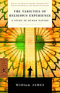 The Varieties of Religious Experience: A Study in Human Nature (Modern Library)