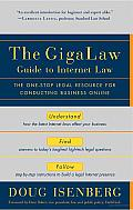 The GigaLaw Guide to Internet Law: The One-Stop Legal Resource for Conducting Business Online Cover