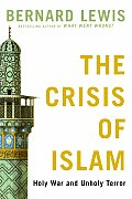 The Crisis of Islam: Holy War and Unholy Terror