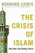 Crisis of Islam Holy War & Unholy Terror