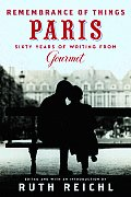 Remembrance of Things Paris: Sixty Years of Writing from Gourmet Cover