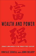 Wealth & Power Chinas Long March to the Twenty first Century