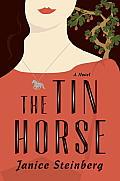 Tin Horse A Novel