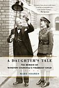 A Daughter's Tale: The Memoir of Winston Churchill's Youngest Child Cover