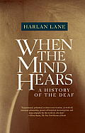 When the Mind Hears A History of the Deaf