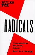 Rules for Radicals : a Practical Primer for Realistic Radicals (71 Edition)