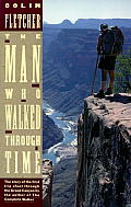 The Man Who Walked Through Time: The Story of the First Trip Afoot Through the Grand Canyon Cover