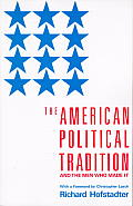 American Political Tradition & the Men Who Made It