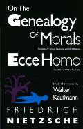 On the Genealogy of Morals and Ecce Homo (67 Edition)
