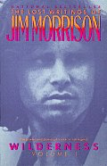 Wilderness The Lost Writings of Jim Morrison Volume 1