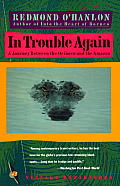 In Trouble Again: A Journey Between the Orinoco and the Amazon (Vintage Departures) Cover