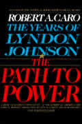 Years of Lyndon Johnson Volume 1: The Path to Power: The Years of Lyndon Johnson, Vol. 1 Cover
