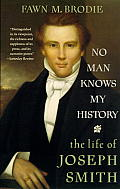 No Man Knows My History : the Life of Joseph Smith: the Mormon Prophet (71 Edition)