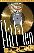 Hit Men : Power Brokers and Fast Money Inside the Music Business, Updated ((Rev)91 Edition)