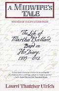 A Midwife's Tale: The Life of Martha Ballard, Based on Her Diary, 1785-1812 Cover