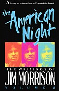 American Night The Writings of Jim Morrison Volume 2