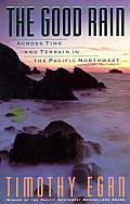 The Good Rain: Across Time & Terrain in the Pacific Northwest (Vintage Departures) Cover