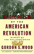Radicalism of the American Revolution (91 Edition)