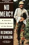 No Mercy A Journey to the Heart of the Congo