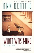 What Was Mine: & Other Stories (Vintage Contemporaries) Cover