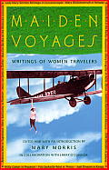 Maiden Voyages Writings of Women Travelers