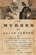 Murder of Helen Jewett The Life & Death of a Prostitute in Ninetenth Century New York