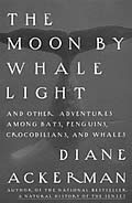 Moon by Whale Light: And Other Adventures Among Bats, Penguins, Crocodilians, and Whales Cover