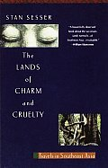 The Lands of Charm and Cruelty: Travels in Southeast Asia