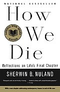 How We Die: Reflections on Life's Final Chapter Cover