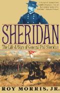 Sheridan The Life & Wars of General Phil Sheridan