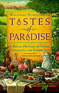Tastes of Paradise A Social History of Spices Stimulants & Intoxicants