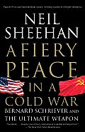 A Fiery Peace in a Cold War: Bernard Schriever and the Ultimate Weapon (Vintage) Cover