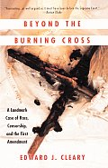 Beyond the Burning Cross: A Landmark Case of Race, Censorship, and the First Amendment Cover