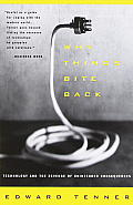 Why Things Bite Back: Technology and the Revenge of Unintended Consequences Cover