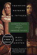 Founding Mothers & Fathers Gendered Power & the Forming of American Society