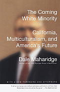 The Coming White Minority: California, Multiculturalism, and America's Future