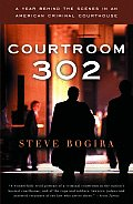 Courtroom 302: A Year Behind the Scenes in an American Criminal Courthouse Cover