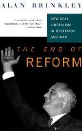 End of Reform: New Deal Liberalism in Recession and War