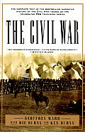 Civil War The Complete Text of the Bestselling Narrative History of the Civil War Based on the Celebrated PBS Television Series