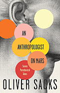 An Anthropologist On Mars: Seven Paradoxical Tales by Oliver Sacks