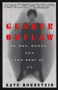 Gender Outlaw: On Men, Women and the Rest of Us Cover